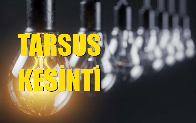 Tarsus Elektrik Kesintisi 26 Ekim Cumartesi