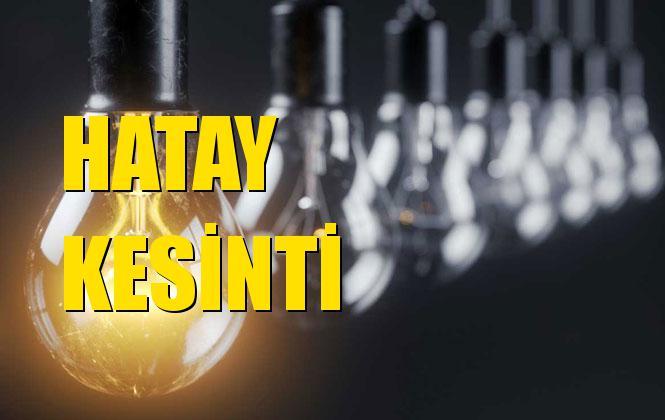 Hatay Elektrik Kesintisi 27 Ekim Pazar