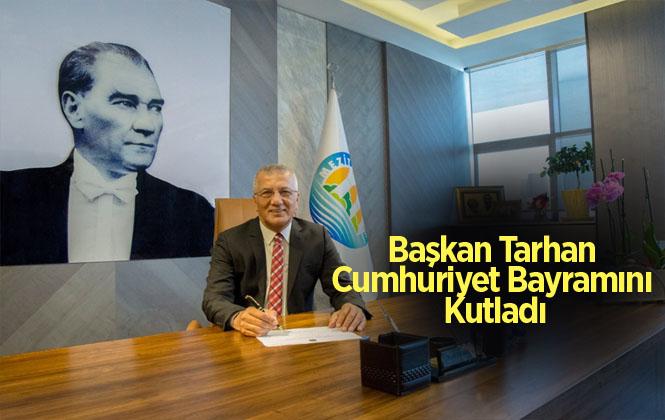 Tarhan, 'Bu Gün Değil Her Gün Cumhuriyet'