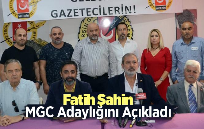 Fatih Şahin Mersin Gazeteciler Cemiyet Başkanlığına Adaylığını Açıkladı