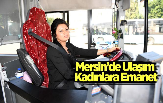 Mersin'de Ulaşım Kadınlara Emanet