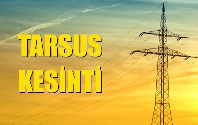 Tarsus Elektrik Kesintisi 04 Kasım Pazartesi