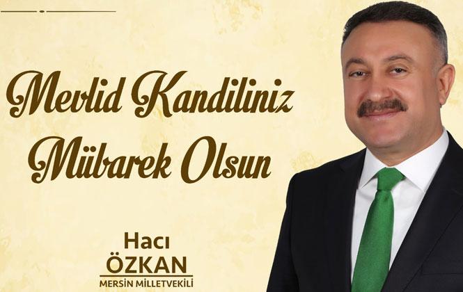 Mersin Milletvekili Özkan'dan Mevlid Kandili Mesajı