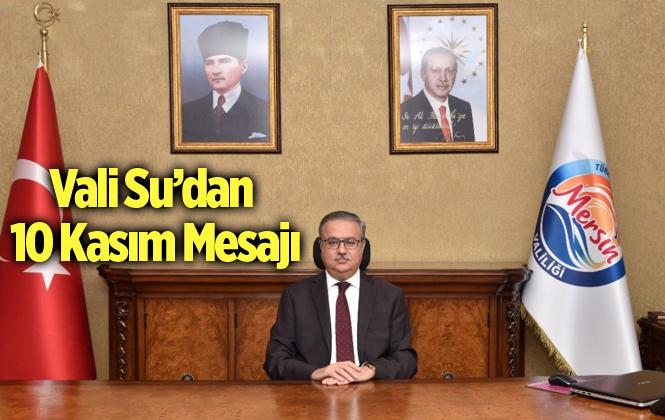 Vali Ali İhsan Su'nun 10 Kasım Atatürk'ü Anma Günü Mesajı