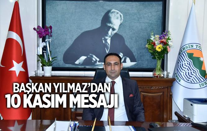 """Başkan Yılmaz, """"Türk Ulusu Büyük Önderini Asla Unutmayacak"""""""