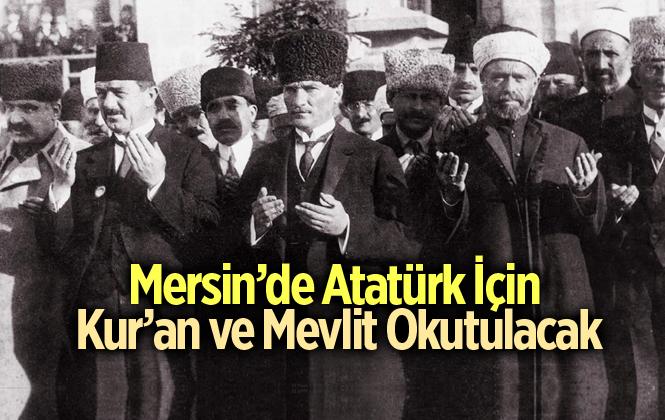 Mersin Anamur'da 10 Kasımda Atatürk İçin Kur'an-ı Kerim ve Mevlid Okutulacak