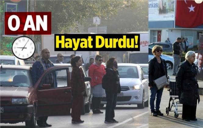 Saat 09.05'te Mersin ve Tüm Türkiye'de Hayat Durdu