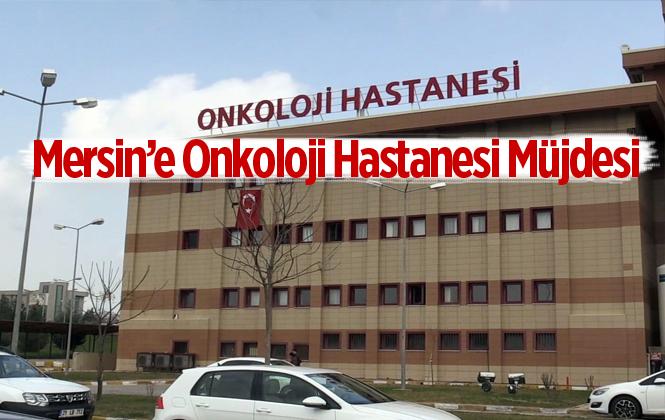 """Mersin Üniversitesi Rektör Ahmet Çamsaarı, """"Mersin'de 150 Yataklı Onkoloji Hastanesi Açılacak"""""""