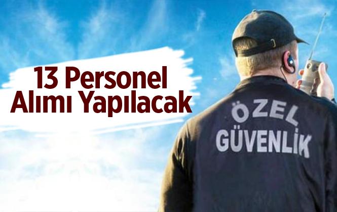 Mersin'e 13 Adet Özel Güvenlik Görevlisi Alınacak.