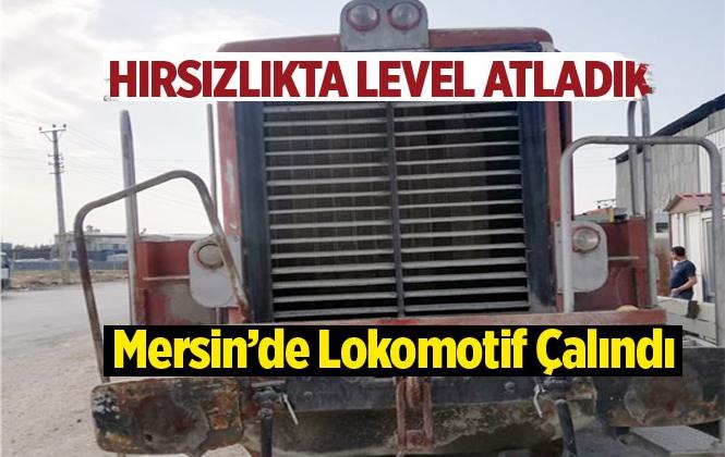 Mersin'de Lokomotif Çalındı