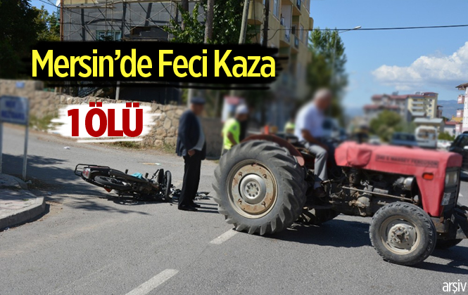 Mersin'de Tarsus'ta Trafik Kazası 1 Ölü