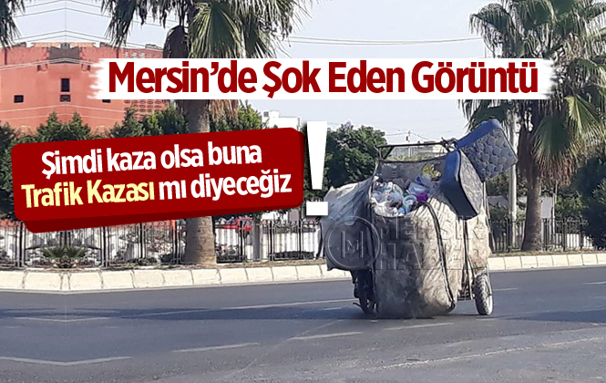 Mersin'de Trafikte Şok Eden Görüntü