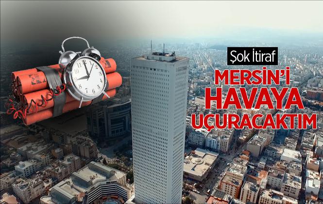 """Yakalanan PKK'lıdan Şok İtiraf """"Yakalanmasaydım Mersin'i Havaya Uçuracaktım"""""""