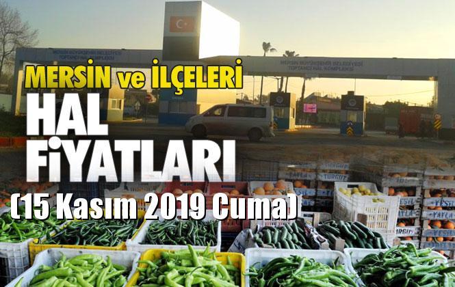 Mersin Hal Müdürlüğü Fiyat Listesi (15 Kasım 2019 Cuma)