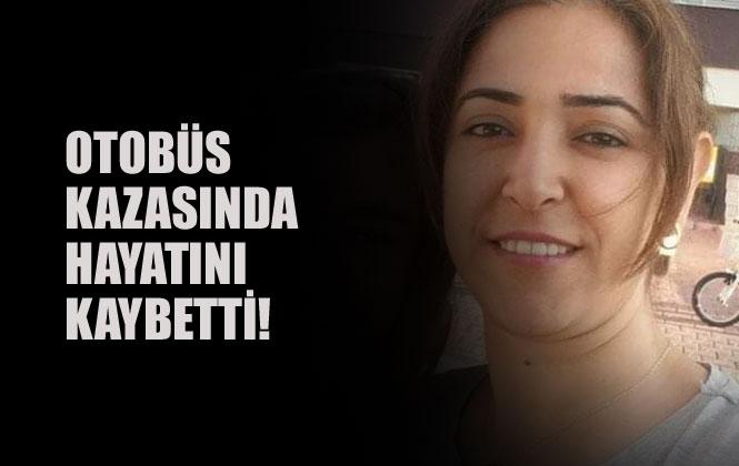 Otobüs Kazasında Birsen Karataylı İsimli Kadın Hayatını Kaybetti