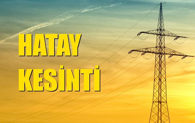 Hatay Elektrik Kesintisi 17 Kasım Pazar