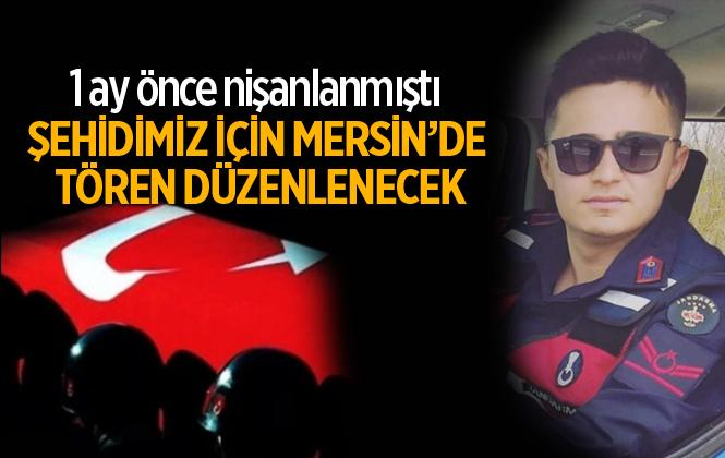 Şehit Uzman Çavuş Mert Kaya İçin Mersin'de Tören Düzenlenecek