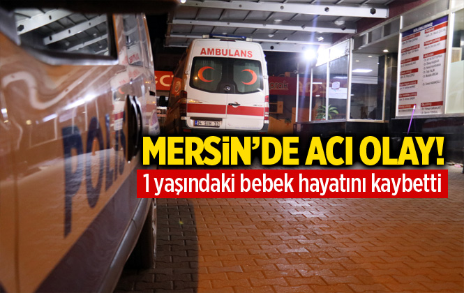 Mersin'de Tarsus'ta Üzerine Dolap Kapağı Düşen Bebek Hayatını Kaybetti