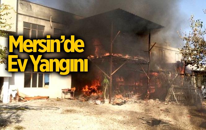 Mersin Tarsus'a Bağlı Heleke Mahallesinde Çıkan Yangında Bir Ev Kül Oldu