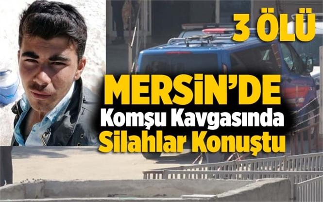 Mersin Anamur'da Silahlı Kavga 3 Ölü, 1 Yaralı