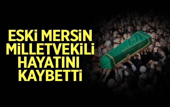 Mersin Eski Milletvekili Ali Rıza Yılmaz Hayatını Kaybetti