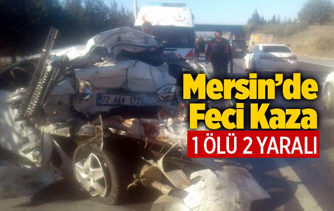 Mersin Tarsus'ta Feci Kazada Hüseyin Aydın Hayatını Kaybetti