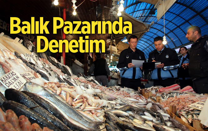 Akdeniz Zabıtası, Balık Hali ve Kasaplar Çarşısı'nı Denetledi