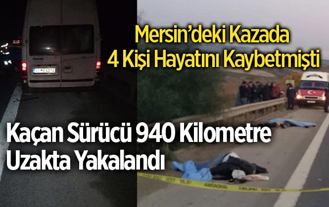 Tarsus'ta 4 Kişinin Öldüğü Kazaya Karışan Sürücü Rize'de Yakalandı