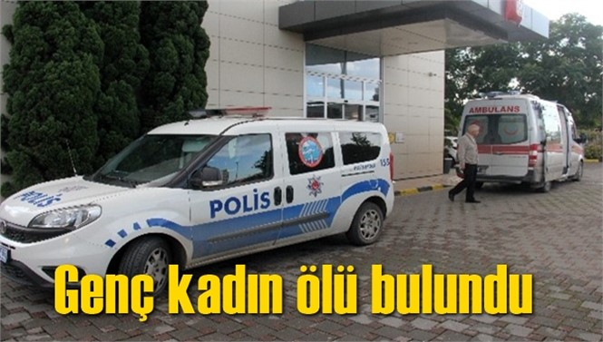 Adana'da Derya Tayşan İsimli Genç Kadın Ölü Bulundu