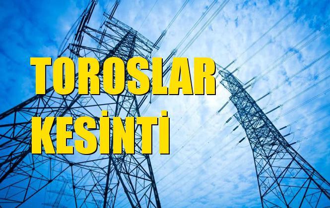 Toroslar Elektrik Kesintisi 13 Aralık Cuma