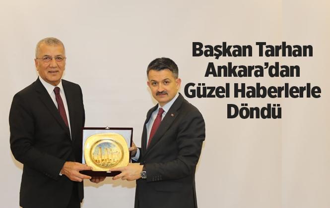 Başkan Tarhan Ankara'dan Güzel Haberlerle Döndü