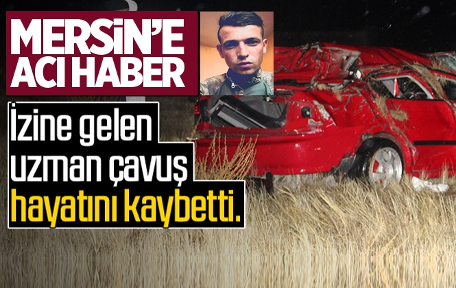 Mersinli Uzman Çavuş Mithat Ersin Trafik Kazasında Hayatını Kaybetti