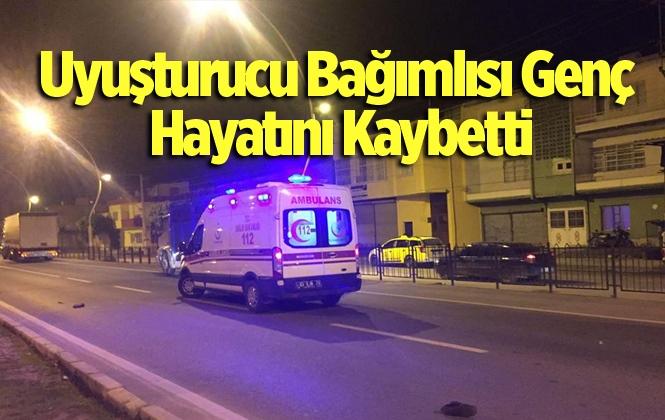 Mersin Tarsus'ta Uyuşturucu Bağımlısı Genç Hayatını Kaybetti