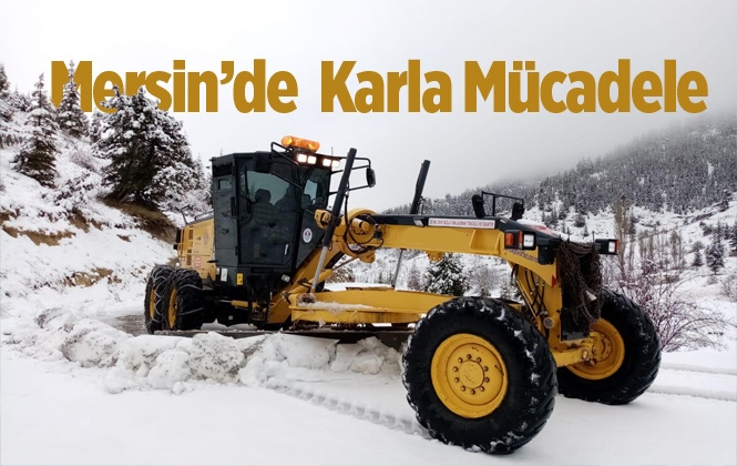 Mersin'de Karla Kapanan Yollar Açılıyor