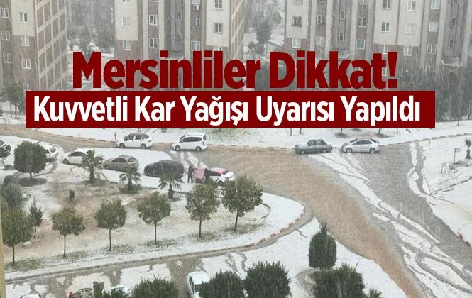 Mersinlilere Kuvvetli Kar Yağışı Uyarısı Yapıldı