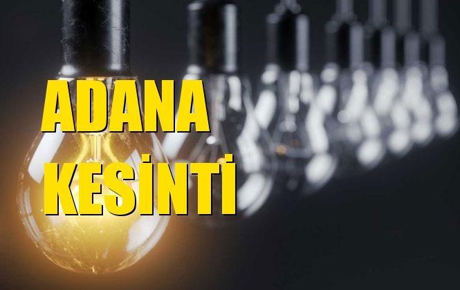 Adana Elektrik Kesintisi 30 Aralık Pazartesi
