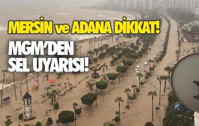 Mersin ve Adana İçin Meteorolojik uyarı Yapıldı! Mersinliler Dikkat Sel Uyarısı