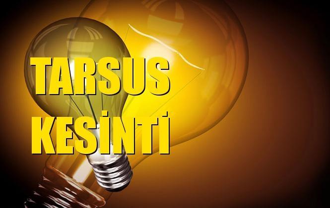 Tarsus Elektrik Kesintisi 02 Ocak Perşembe