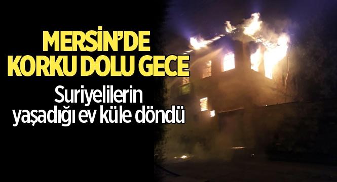 Mersin'de Tarsus'ta Suriyelilerin Yaşadığı Evde Yangın Çıktı