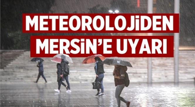 Meteorolojiden Mersin ve Adana İçin Şiddetli Yağış Uyarısı