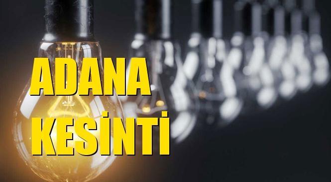 Adana Elektrik Kesintisi 04 Ocak Cumartesi