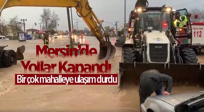 Mersin'de Bir Çok Mahalleye Ulaşımda Aksamlar Meydana Geldi