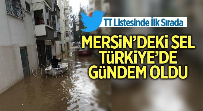 Mersin'deki Sel Twitter'da Gündem Oldu