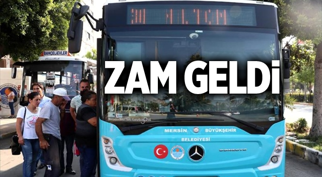 Mersin'de Toplu Taşıma Ücretlerine Zam Yapıldı