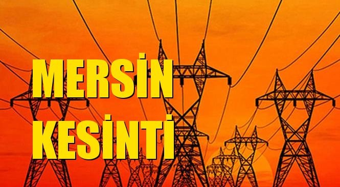 Mersin Elektrik Kesintisi 09 Ocak Perşembe