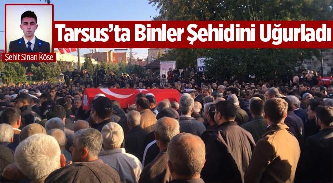 Şehit Astsubay Sinan Köse, Mersin Tarsus'ta Son Yolculuğuna Uğurlandı