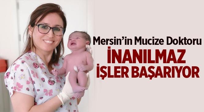 """Mersin'in Mucize Doktoru Arzu Doruk """"Sevdiğim Mesleği Severek Yapıyorum"""""""