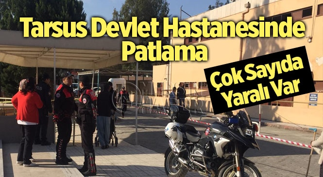 Tarsus Devlet Hastanesi'nde Patlama