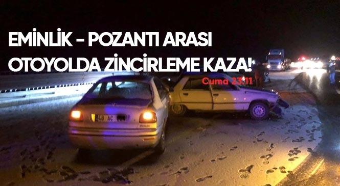 Eminlik - Pozantı Arası Otoyolda Zincirleme Trafik Kazası, Gelen İlk Bilgilere Göre 3 Kişi Hayatını Kaybetti 2'si Ağır 13 Kişi Yaralandı