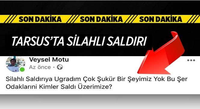 CHP Tarsus İlçe Gençlik Kolları Başkanı Veysel Motu Silahlı Saldırıya Uğradı